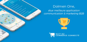 Dolmen One, élue meilleure application marketing & communication B2B à la Nuit du Commerce Connecté 2017 !