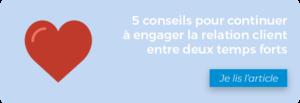 banniere article conseils pour continuer à engager la relation client entre deux temps forts
