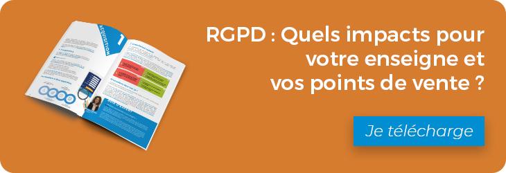 Envie de connaître les impacts du RGPD sur votre enseigne et vos points de vente ? Téléchargez notre livre blanc !